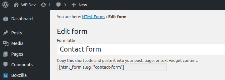 Use the form shortcode in your WordPress posts, pages or widget areas.